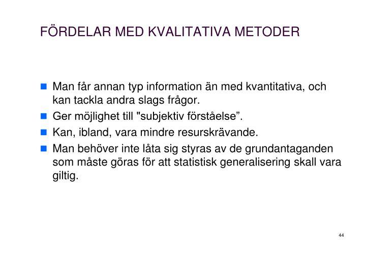 FÖRDELAR MED KVALITATIVA METODER