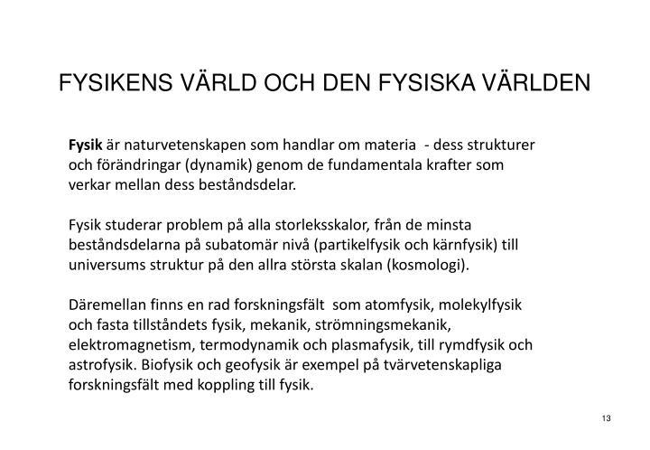 FYSIKENS VÄRLD OCH DEN FYSISKA VÄRLDEN