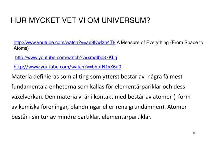 HUR MYCKET VET VI OM UNIVERSUM?