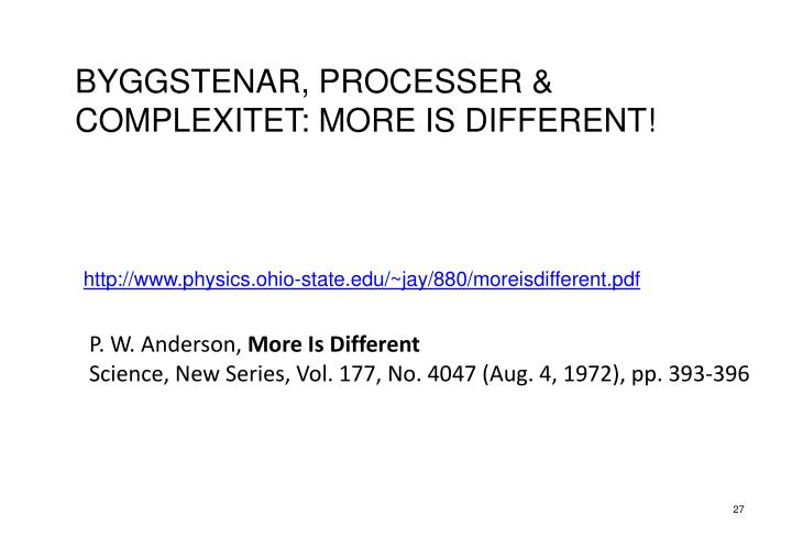 BYGGSTENAR, PROCESSER & COMPLEXITET: MORE IS DIFFERENT!