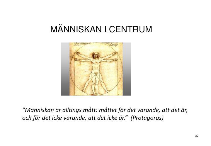 MÄNNISKAN I CENTRUM