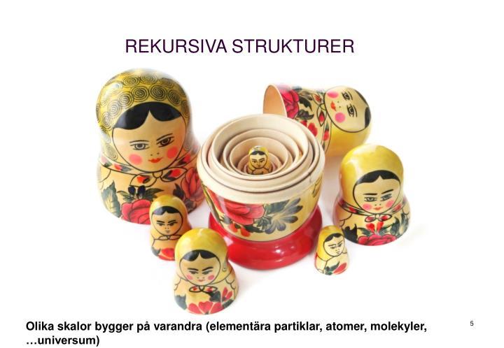 REKURSIVA STRUKTURER
