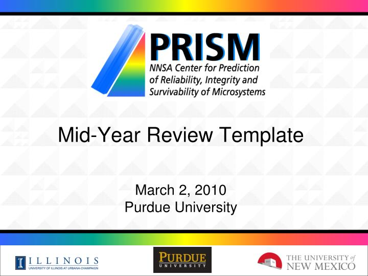 PPT - Mid-Year Review Template March 2, 2010 Purdue University ...