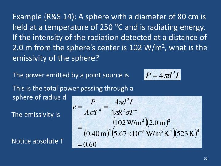 Example (R&S 14): A sphere with a diameter of 80 cm is held at a temperature of 250