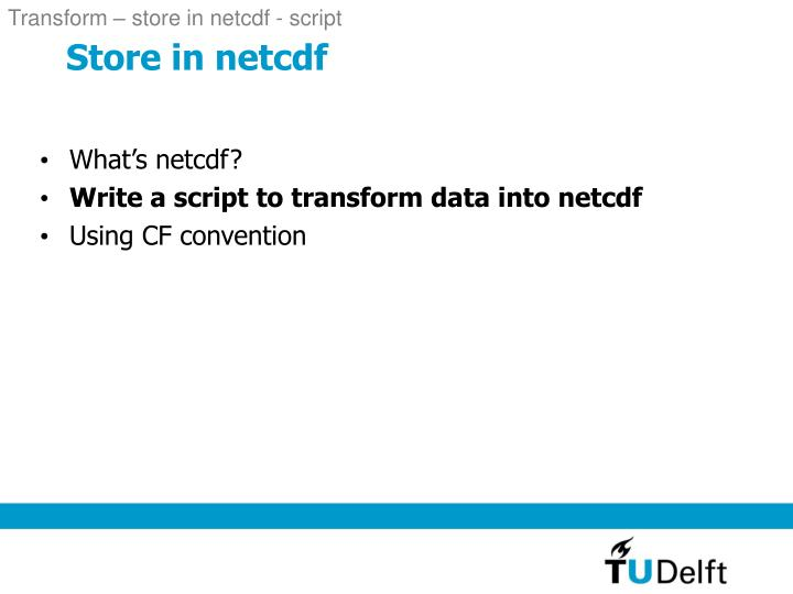 Transform – store in netcdf - script