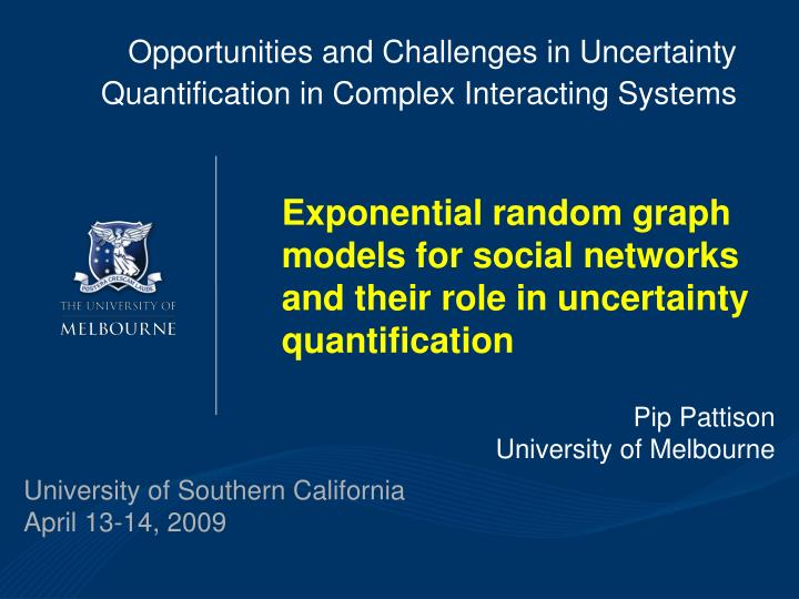 opportunities and challenges in uncertainty quantification in complex interacting systems n.