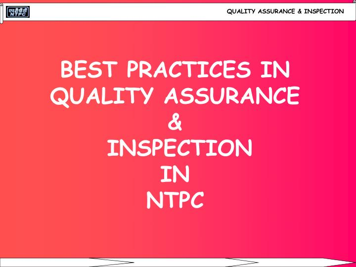 best practices in quality assurance inspection in ntpc n.