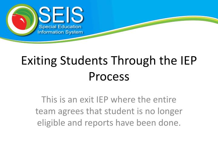 Exiting Students Through the IEP Process