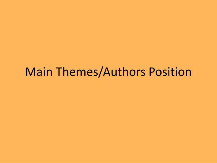 Main Themes/Authors Position