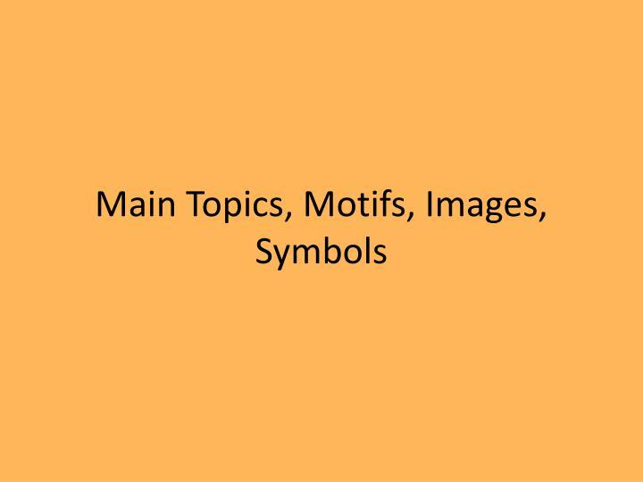 Main Topics, Motifs, Images, Symbols