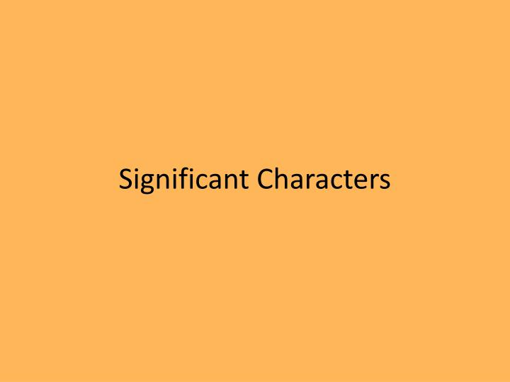 Significant Characters