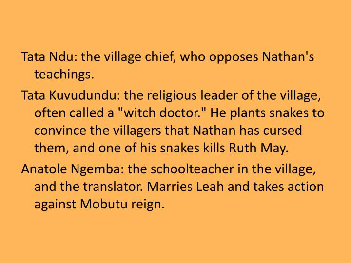 Tata Ndu: the village chief, who opposes Nathan's teachings.
