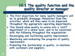 10 1 the quality function and the quality director or manager2