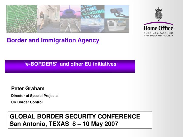 Global border security conference san antonio texas 8 10 may 2007
