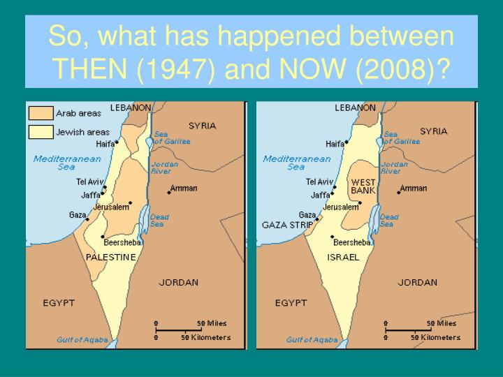 So, what has happened between THEN (1947) and NOW (2008)?