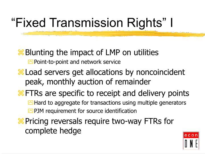 """Fixed Transmission Rights"" I"