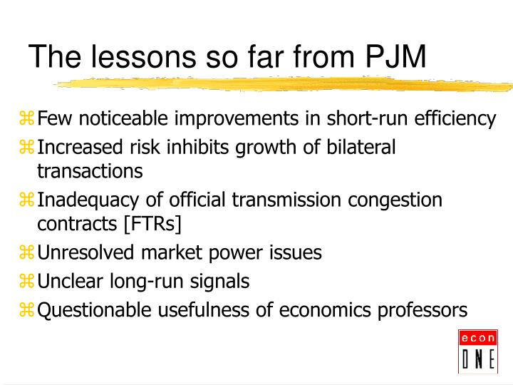 The lessons so far from pjm