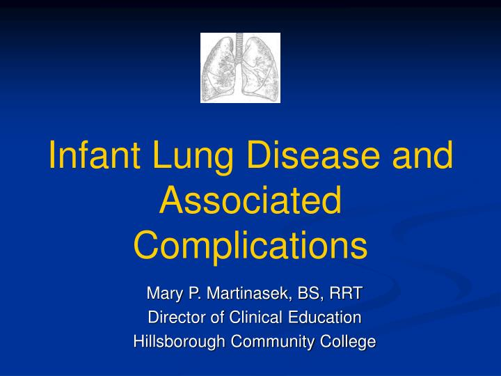 PPT - Infant Lung Disease and Associated Complications