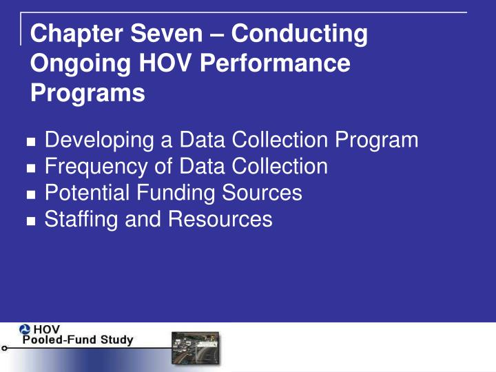 Chapter Seven – Conducting Ongoing HOV Performance Programs