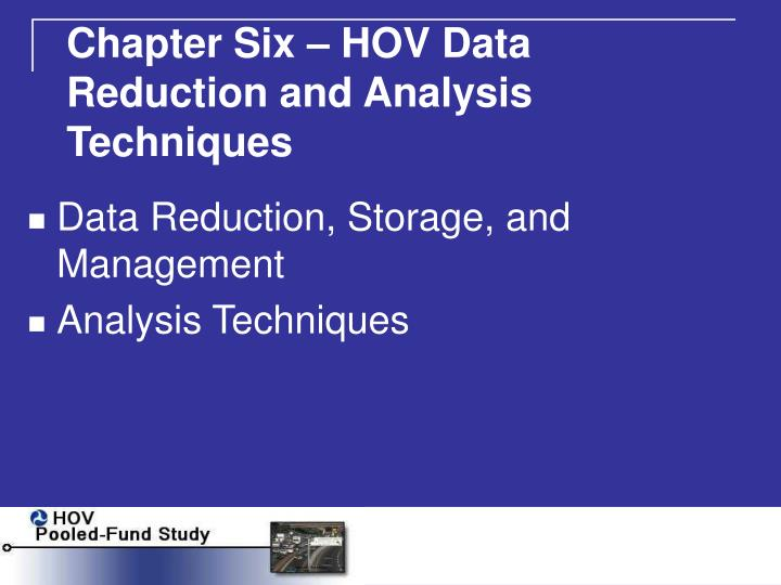 Chapter Six – HOV Data Reduction and Analysis Techniques