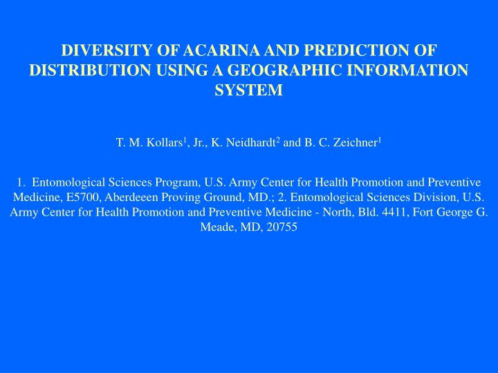 DIVERSITY OF ACARINA AND PREDICTION OF DISTRIBUTION USING A GEOGRAPHIC INFORMATION SYSTEM