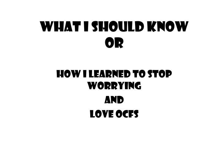 what i should know or n.