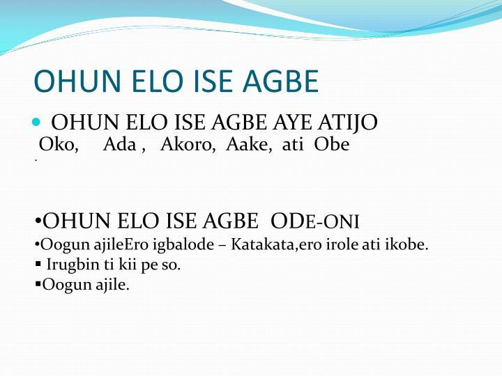 OHUN ELO ISE AGBE
