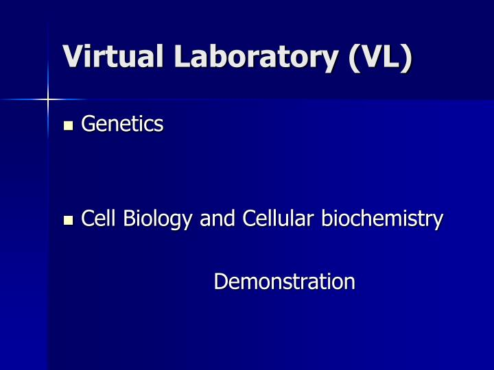 Virtual Laboratory (VL)
