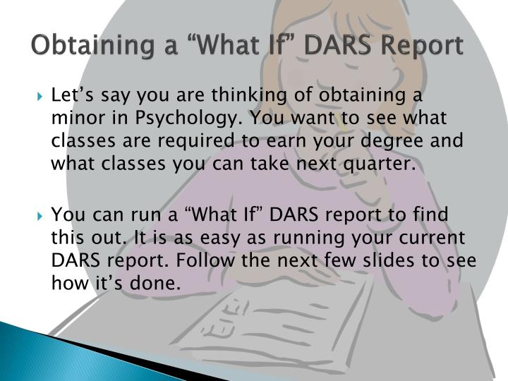 "Obtaining a ""What If"" DARS Report"