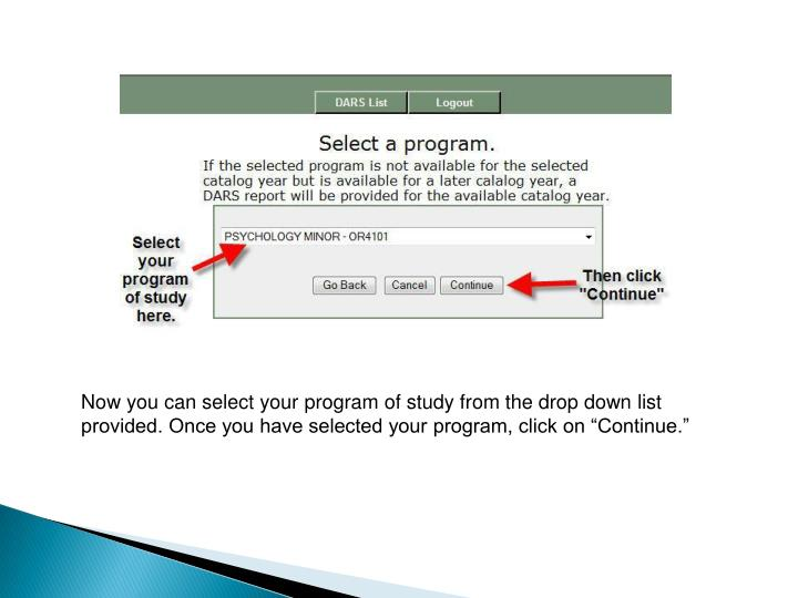 "Now you can select your program of study from the drop down list provided. Once you have selected your program, click on ""Continue."""