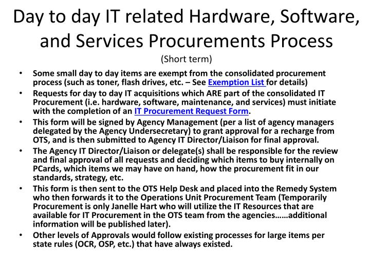 Day to day IT related Hardware, Software, and Services Procurements Process