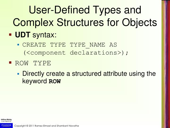 User-Defined Types and Complex Structures for Objects