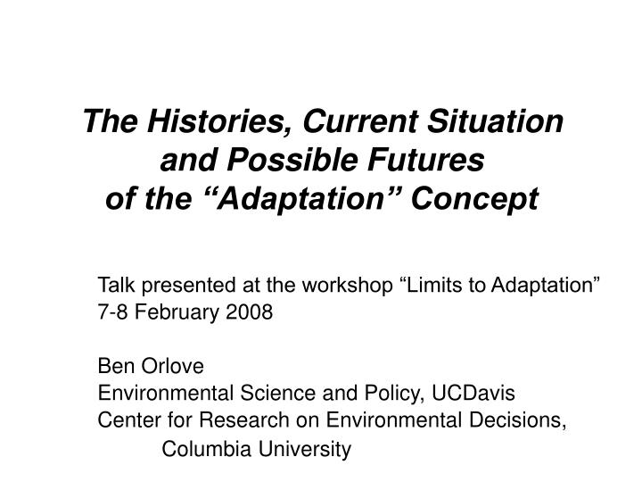 the histories current situation and possible futures of the adaptation concept