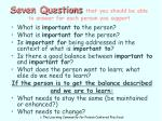 seven questions that you should be able to answer for each person you support