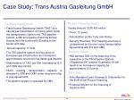 case study trans austria gasleitung gmbh