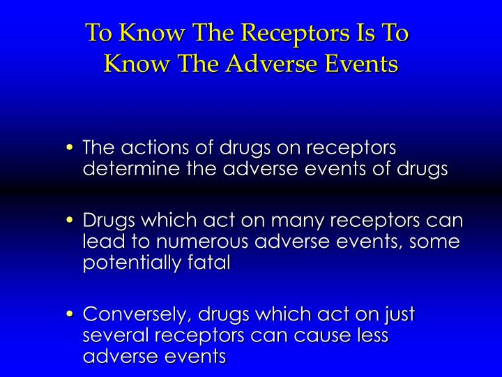 To know the receptors is to know the adverse events