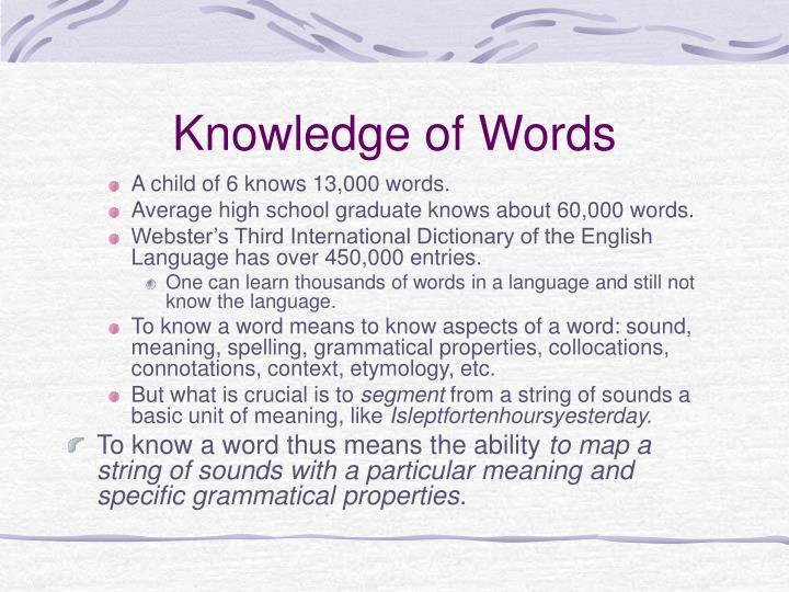Knowledge of words