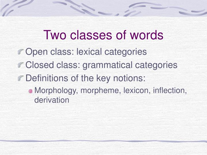 Two classes of words