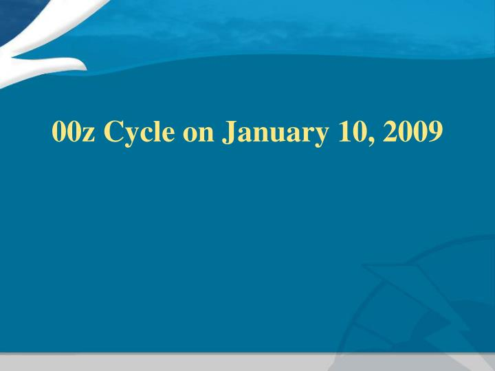 00z Cycle on January 10, 2009