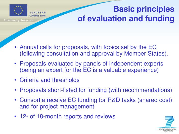 Annual calls for proposals, with topics set by the EC (following consultation and approval by Member States).