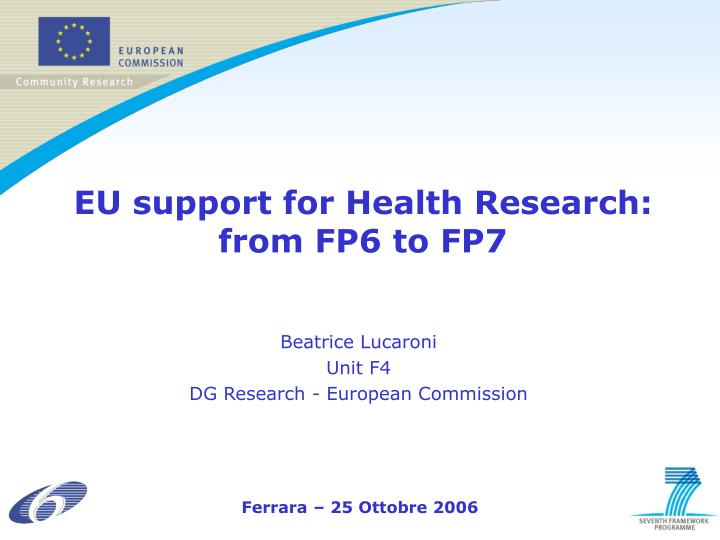 Eu support for health research from fp6 to fp7