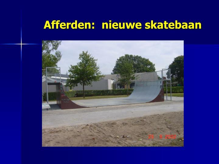 Afferden:  nieuwe skatebaan