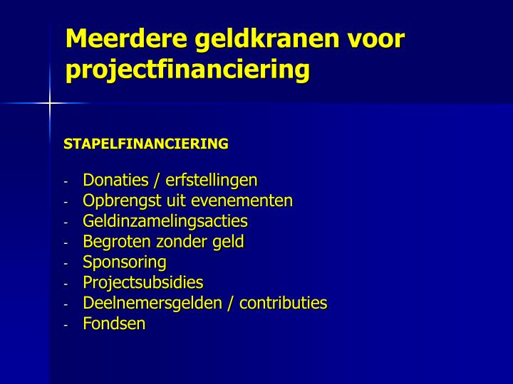 Meerdere geldkranen voor projectfinanciering