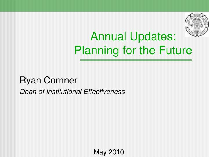 Annual updates planning for the future