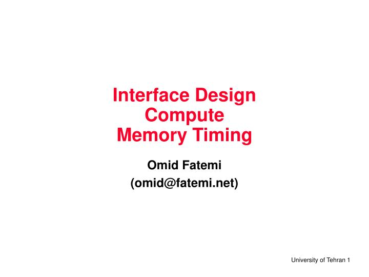 Interface design compute memory timing