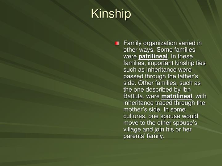 Family organization varied in other ways. Some families were