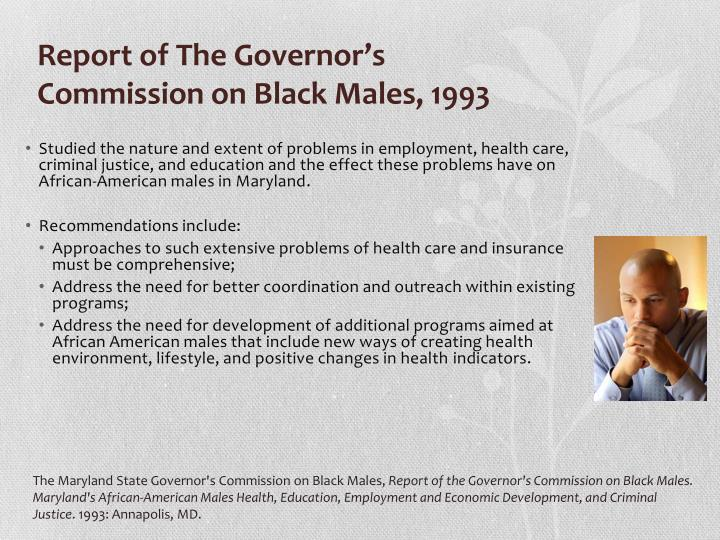 Studied the nature and extent of problems in employment, health care, criminal justice, and education and the effect these problems have on African-American males in Maryland