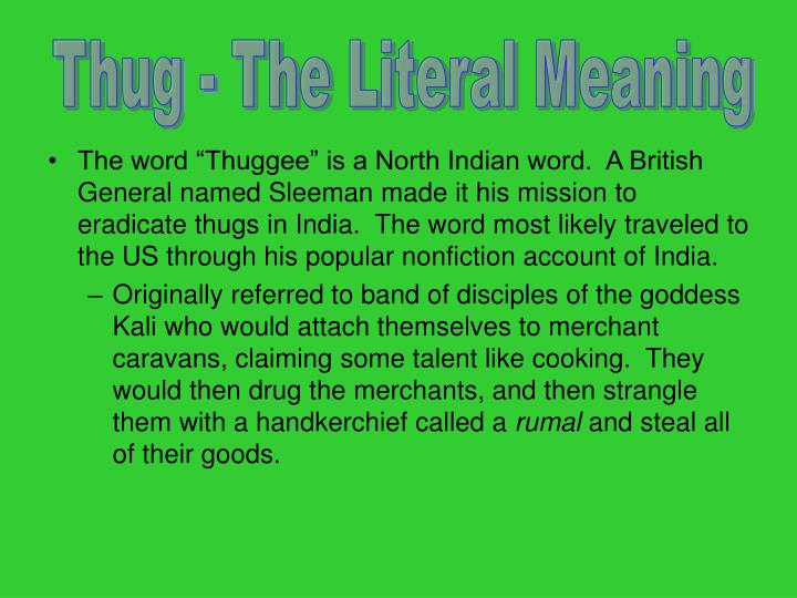 Thug - The Literal Meaning