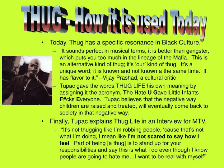 THUG - How it is used Today