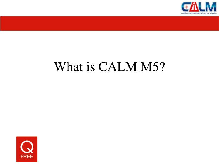 What is CALM M5?
